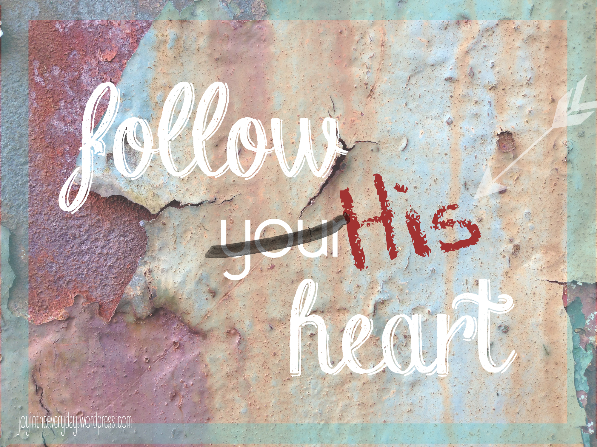 follow his heart