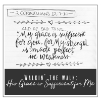 walkin' the walk:  my grace is sufficient for you