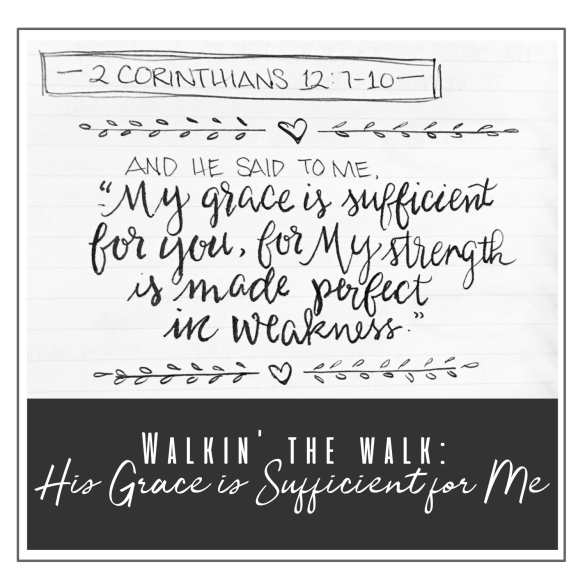 walkin' the walk- His grace